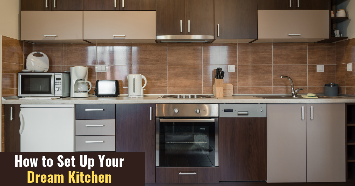 How To Set Up Your Dream Kitchen Kutchina Solutions