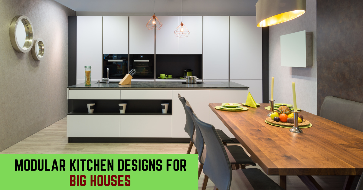 Modular Kitchen Designs for Big Houses - Kutchina Solutions