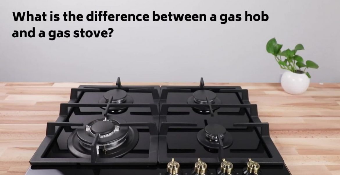 What Is The Difference Between A Gas Hob And A Gas Stove Kutchina Solutions