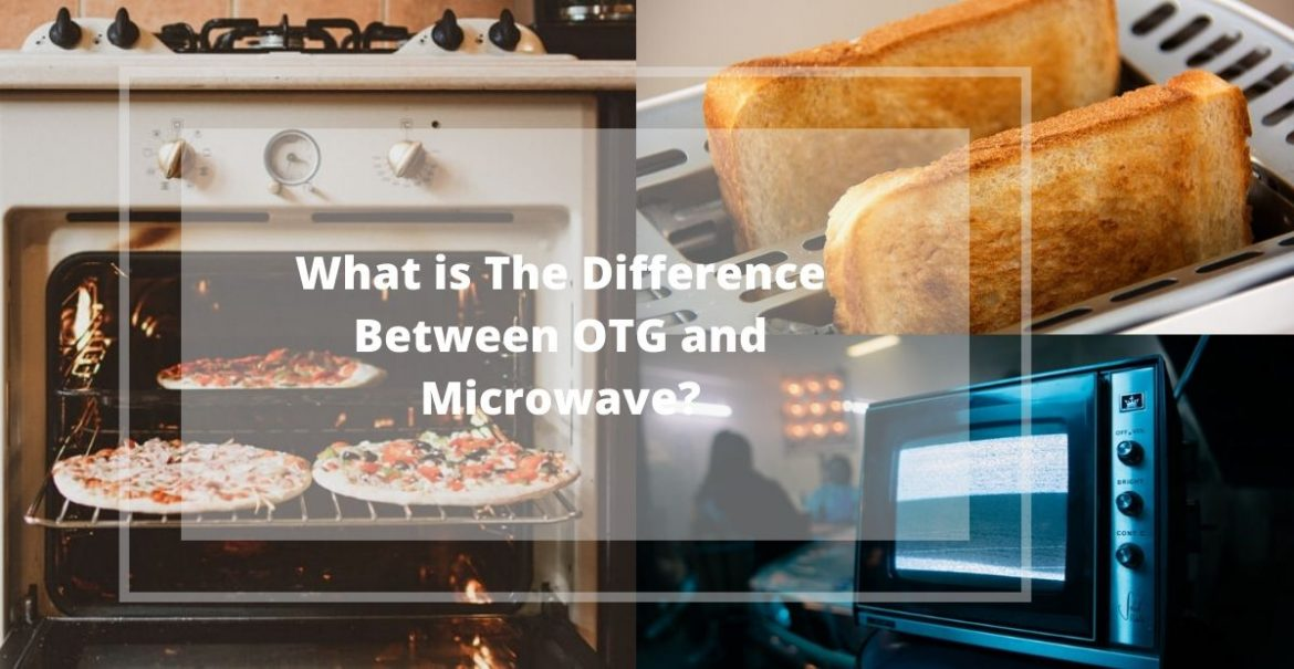 What Is The Difference Between Otg And Microwave