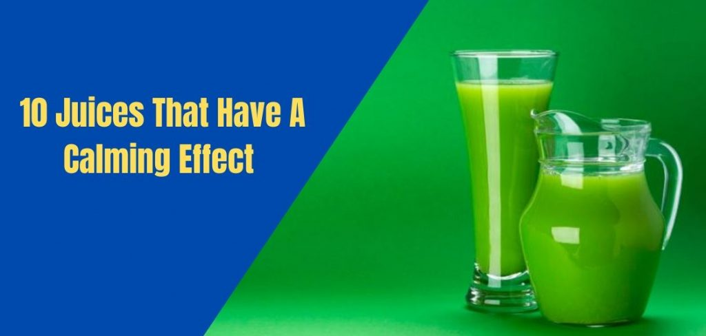 10 Juices That Have A Calming Effect