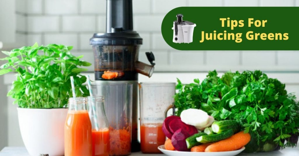 Tips For Juicing Greens